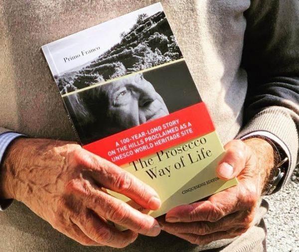 """In libreria """"Prosecco way of life"""" di Primo Franco: così è nato un vino icona"""
